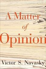 A Matter of Opinion, , Navasky, Victor S., Very Good, 2005-05-11,