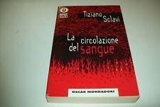TIZIANO SCLAVI-LA CIRCOLAZIONE DEL SANGUE-OSCAR BESTSELLERS MONDADORI-1997 RARO!