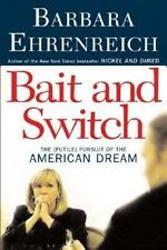 Bait and Switch : The (Futile) Pursuit of the American Dream by Barbara Ehrenre…