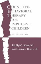 Cognitive-Behavioral Therapy for Impulsive Children, Second Edition by Philip C.