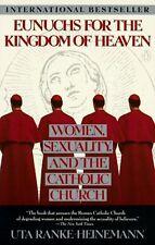 Eunuchs for the Kingdom of Heaven: Women, Sexualit