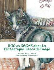 Boo et Oscar: Boo et Oscar Dans le Fantastique Fiasco de Fudge by Wendy...