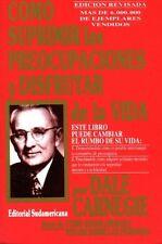 COMO SUPRIMIR LAS PREOCUPACIONES Y DISFRUTAR DE LA VIDA, POR: DALE CARNEGIE