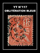 YT N°117 : OBLITÉRATION BLEUE !!!