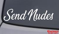 SEND NUDES Vinyl Decal Sticker Window Wall Bumper Car JDM EURO ILLEST RACING