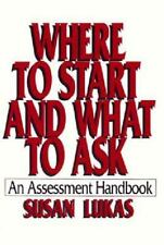 Where to Start and What to Ask: An Assessment Handbook by Lukas, Susan