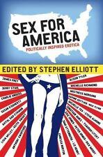 Sex for America: Politically Inspired Erotica, Elliott, Stephen, Good Books