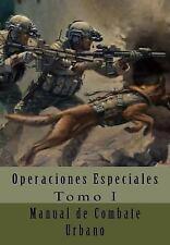 Operaciones Especiales: Manual de Combate Urbano : Traducción Al Español by...