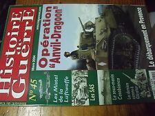 µ? Revue Histoire de Guerre n°45 Operation Anvil-Dragoon MISTEL SAS Gibraltar