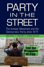 Party in the Street: The Antiwar Movement and the Democratic Party After 9/11 (P