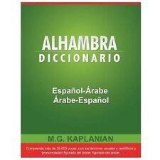 Alhambra Diccionario Espanol-Arabe/Arabe-Espanol by M. G. Kaplanian (2013,...