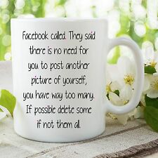 Funny Novelty Facebook Quote Mug Selfie Gifts For Her Birthday Friend WSDMUG744