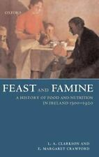 Feast and Famine : A History of Food and Nutrition in Ireland, 1500-1920 by...