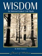 Wisdom : An Internet-Linked Unit Study by Robin Sampson (2007, Paperback)