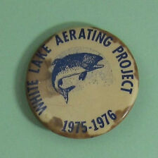 1975 White Lake Wisconsin Aerating Project Fishing Club Button.Free Shipping!