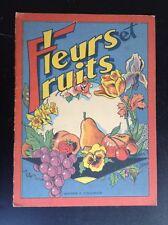 ancien album à colorier  Fleurs et fruits 1943