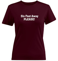 Six Feet Away PLEASE! Juniors Girl Women Teen Tee T-Shirt Gift Social Distancing