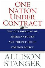 One Nation Under Contract: The Outsourcing of American Power and the Future of F