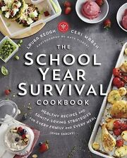 The School Year Survival Cookbook: Healthy Recipes and Sanity-Saving Strategies