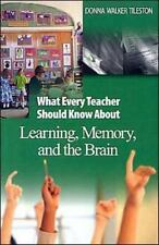 What Every Teacher Should Know about Learning, Memory, and the Brain by Donna...