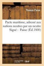Pacte Maritime, Adresse Aux Nations Neutres Par un Neutre by Thomas Paine...