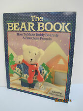 The Bear Book: How To Make Teddy Bears And A Few Close Friends by Diana Deakin