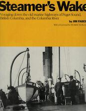 Steamer's Wake: Voyaging Down the Old Marine Highways of Puget Sound, British Co