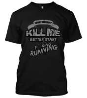 What Doesn't Kill Me Better Start Running New Men's Shirt Funny Sarcastic Humors