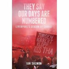 They Say Our Days are Numbered: Liverpool's Season of Change,Ian Salmon,New Book