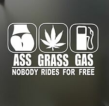 Ass Grass or Gas nobody rides Free Sticker Funny JDM Drift marijuana car window