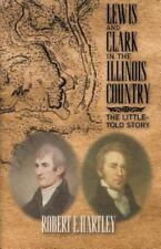 Lewis and Clark in the Illinois Country: The Little-Told Story-ExLibrary