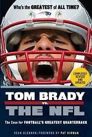 Tom Brady vs. the NFL: The Case for Football's Greatest Quarterback by Glennon,