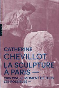 La Sculpture à Paris - Catherine Chevillot - Hazan
