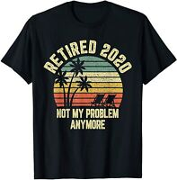 Retired 2020 Not My Problem Anymore Retirement Gift T-Shirt Vintage Men Gift Tee