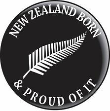 NEW ZEALAND BORN & PROUD OF IT CAR STICKER DECAL DIGITAL PRINT ON 7 YEAR VINYL