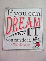 "Vtg Style Walt Disney Quote Mickey Mouse Metal Sign  ""If You Can Dream It You Ca"