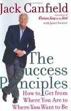 The Success Principles: How to Get From Where You Are to Where You Want to Be by