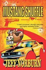 Mustang Shuffle by Jeff Norburn (2014, Paperback)