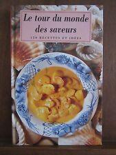 Le tour du monde des saveurs; 150 recettes et idées/ Editions Fontaine