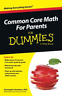 Danielson Christopher Ph.D.-Common Core Math For Parents For Dummies BOOK NUOVO