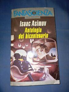 Isaac Asimov Antologia Del Bicentenario 1 Ed Oscar Fantascienza 1989 - Sc132