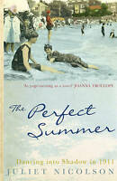 The Perfect Summer: Dancing into Shadow in 1911, By Juliet Nicolson,in Used but