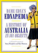 Ednapedia: A History of Australia in a Hundred Objects by Dame Edna Everage...