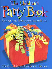 The Children's Party Book themes for kids celebrations cakes games costumes