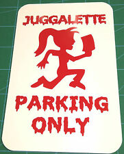 JUGGALETTE PARKING ONLY SIGN HATCHETGIRL icp insane clown posse twiztid  rare