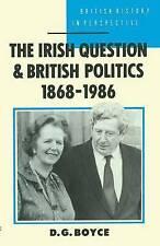 THE IRISH QUESTION AND BRITISH POLITICS 1868-1986., Boyce, D. G., Used; Very Goo