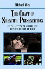 The Craft of Scientific Presentations: Critical Steps to Succeed (Michael Alley)