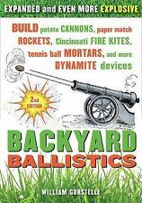 Backyard Ballistics: Build Potato Cannons, Paper Match Rockets, Cincinnati Fi...