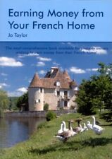 Earning Money From Your French Home,Jo Taylor