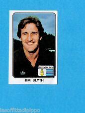 INGHILTERRA-FOOTBALL 79-PANINI-Figurina n.112- JIM BLYTH -COVENTRY CITY-Rec